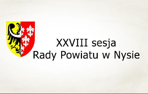 Porzdek XXVIII sesji Rady Powiatu w Nysie